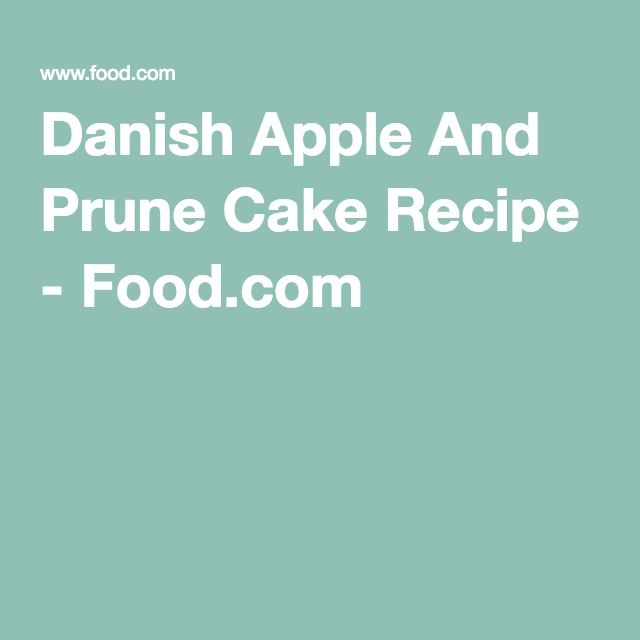 Greta Anna's Danish Apple And Prune Cake Recipe - Food.com