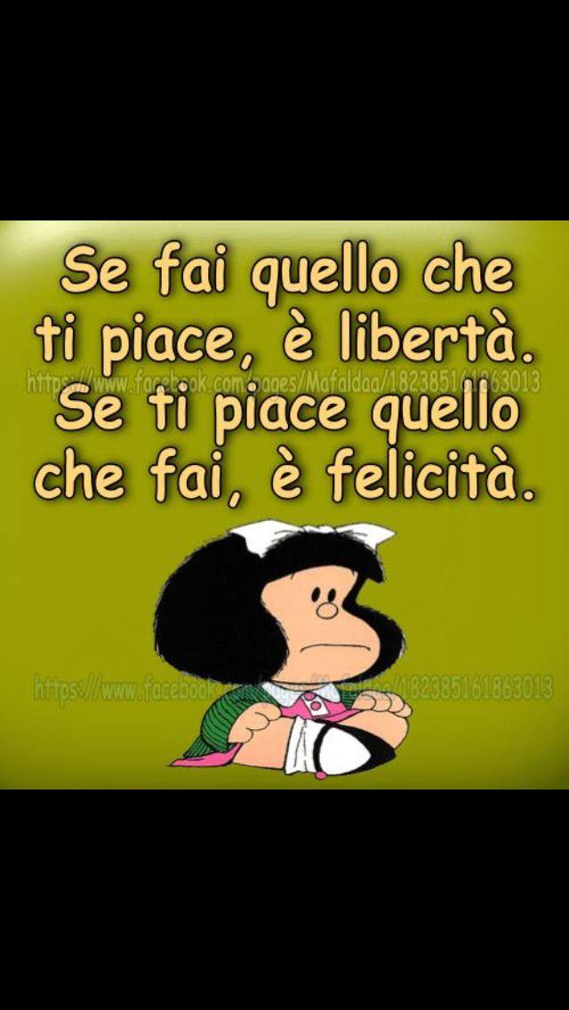 Mafalda - se fai quello che ti piace ...