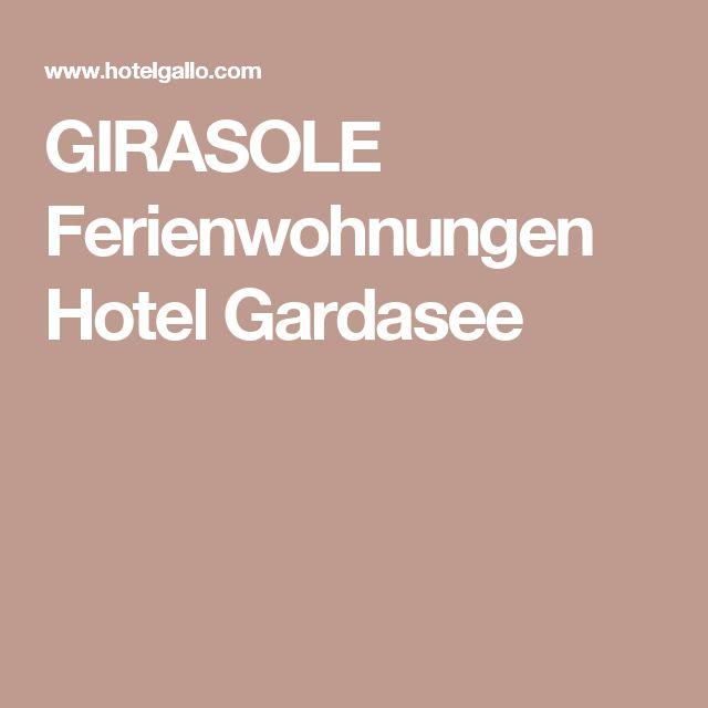 GIRASOLE Ferienwohnungen Hotel Gardasee