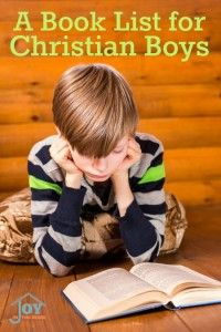 A Book List for Christian Boys - Wholesome books that teach character through good books. | www.joyinthehome.com