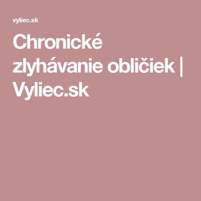 Chronické zlyhávanie obličiek | Vyliec.sk