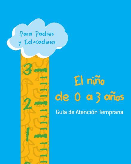 """""""ORIENTA2ANDALUCIA"""": El niño de 0 a 3 años. Guía de atención temprana"""