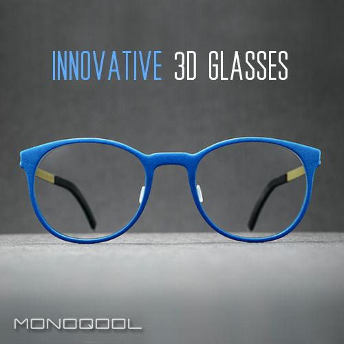 Innovative glasses... made with 3D technology!