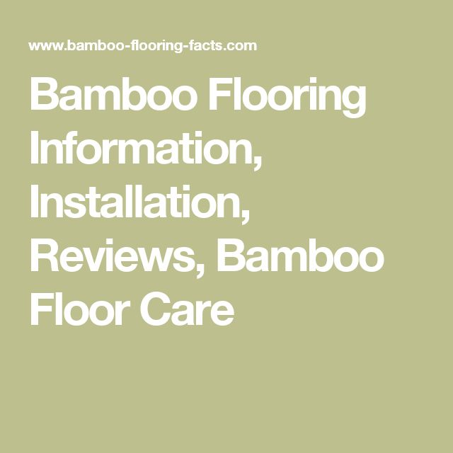 Bamboo Flooring Information, Installation, Reviews, Bamboo Floor Care