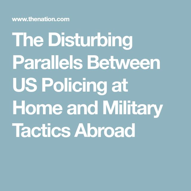 The Disturbing Parallels Between US Policing at Home and Military Tactics Abroad