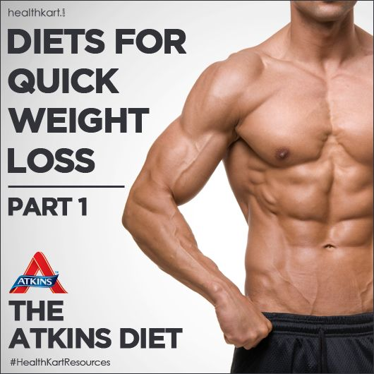 Diets for Quick Weight Loss: Part 1. The Atkins Diet. Read here http://www.healthkart.com/resources/5-diets-quick-weight-loss/#.Ul-6h1CnrK3
