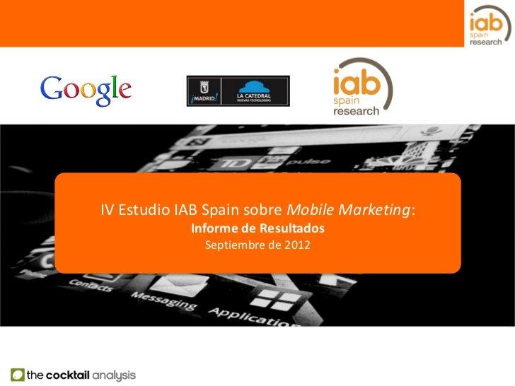 IV Estudio IAB Spain sobre Mobile Marketing by IAB Spain (09/2012)