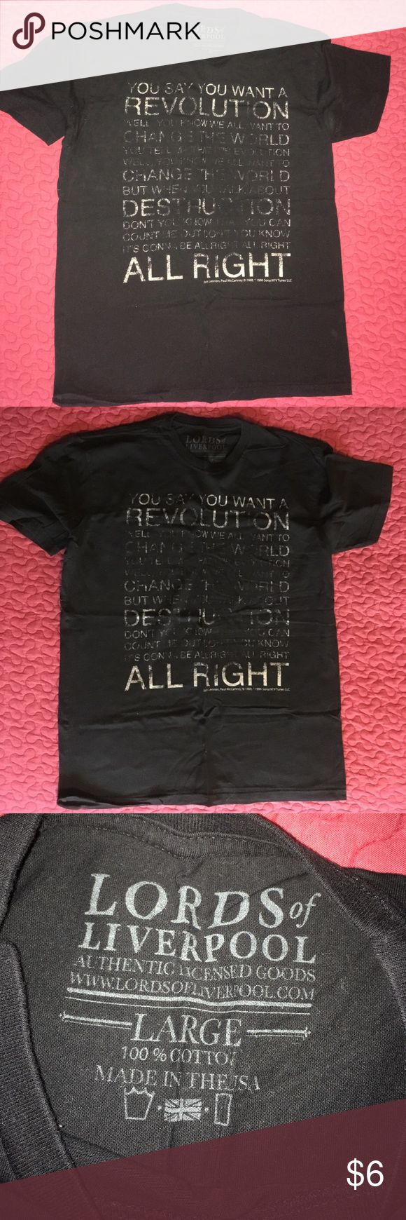 Beatles Revolution lyrics tee size L Make your statement with this Beatles Revolution lyrics tee size L. 100% cotton made in USA by Lords of Liverpool. Great condition, no signs of wear. Lords of Liverpool Shirts Tees - Short Sleeve