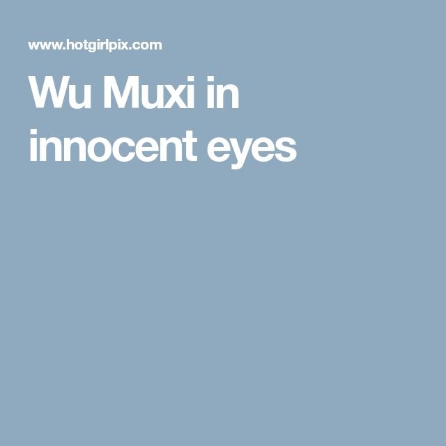 Wu Muxi in innocent eyes