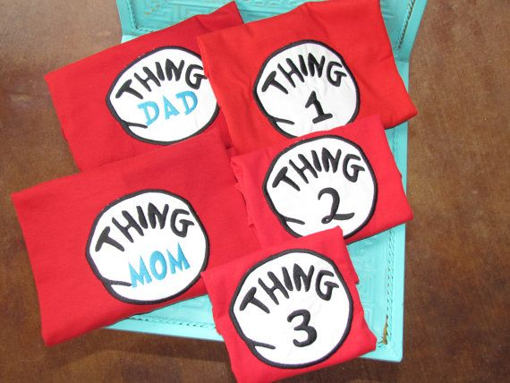 Thing shirts seuss by stacielutes on Etsy, $25.00 ((Yesssss for *Universal Studios!* ::Thing DAD, Thing MOM, Thing 1, Thing 2, Thing 3 and Thing 4 or BABY?! hehe))