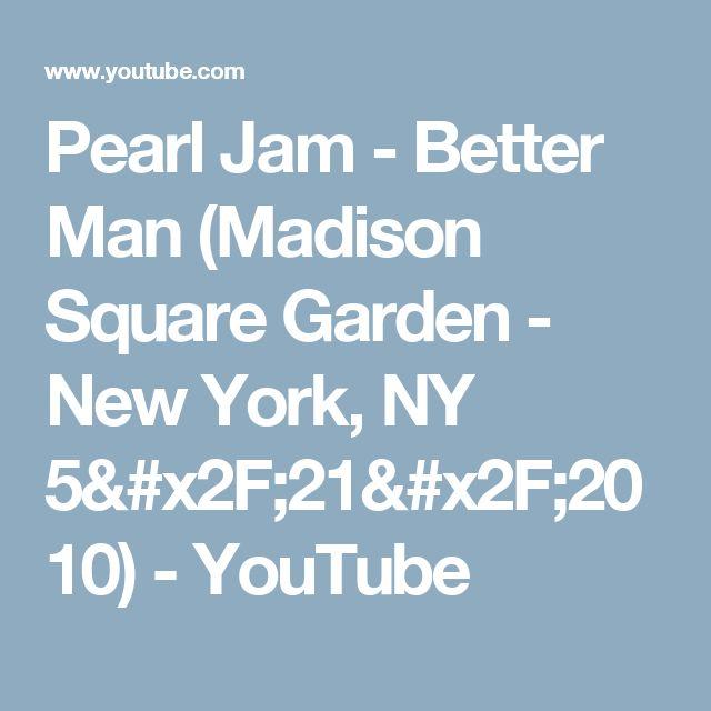 Pearl Jam - Better Man (Madison Square Garden - New York, NY 5/21/2010) - YouTube