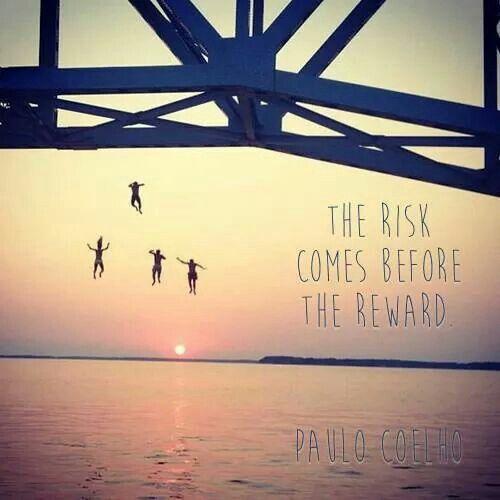 El riesgo precede a la recompensa.