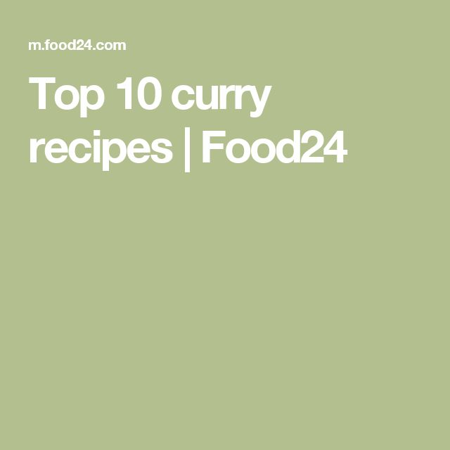 Top 10 curry recipes | Food24