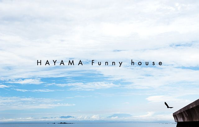 HAYAMA Funny house