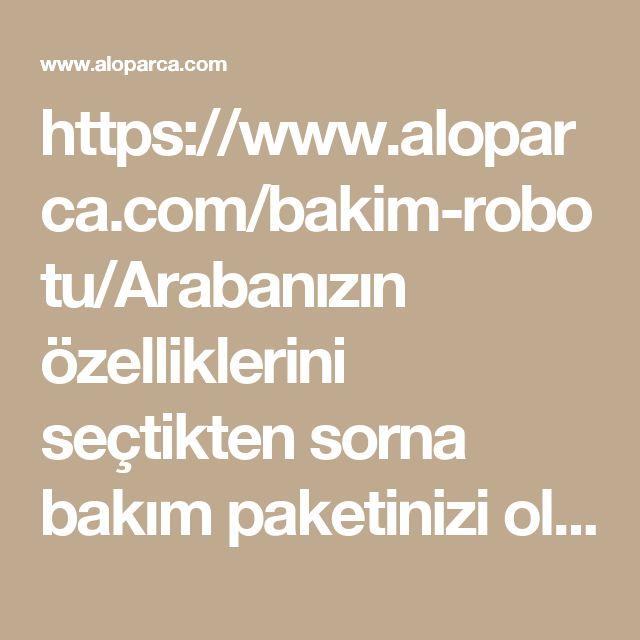 https://www.aloparca.com/bakim-robotu/Arabanızın özelliklerini seçtikten sorna bakım paketinizi oluşturabilirsiniz.#bakım #robotuPeriyodik Bakım Seti Oluşturma Robotu | Aloparca.com
