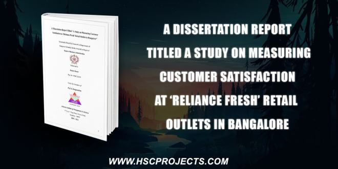 A Dissertation Report Titled Study On Measuring Customer Satisfaction At Reliance Fresh Retention