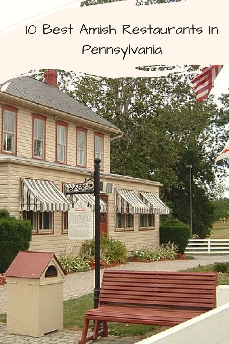 10 Pennsylvania Amish Country Restaurants With Food So Good Youll Be Back For Seconds