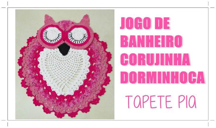 JOGO DE BANHEIRO-CORUJA DORMINHOCA (TAPETE PIA)