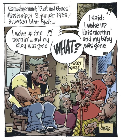 Nursing home in Mississippi 1928: The blues is born..... seen thought the Eyes of cartoonist Frode Øverli.