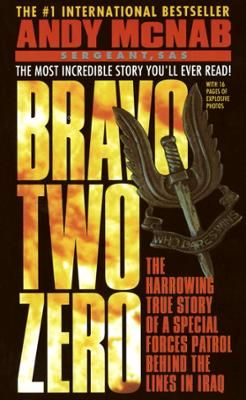 Bravo Two Zero by Andy McNab, Click to Start Reading eBook, Their mission: To take out the scuds. Eight went out. Five came back. Their story had been closed in