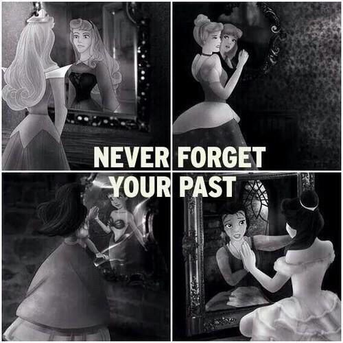 Never forget your past