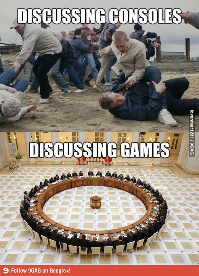 Almost all my friends, and I talk about games. This is just the right picture to see how it turns out. ;)