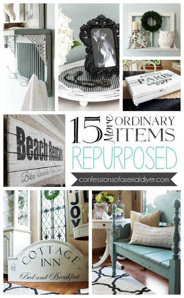 15 More Ordinary Items Repurposed | Confessions of a Serial Do-it-Yourselfer