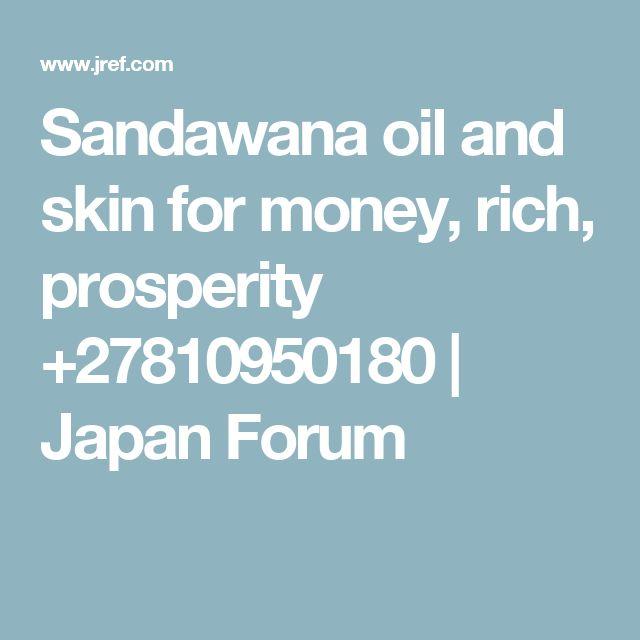 Sandawana oil and skin for money, rich, prosperity +27810950180 | Japan Forum