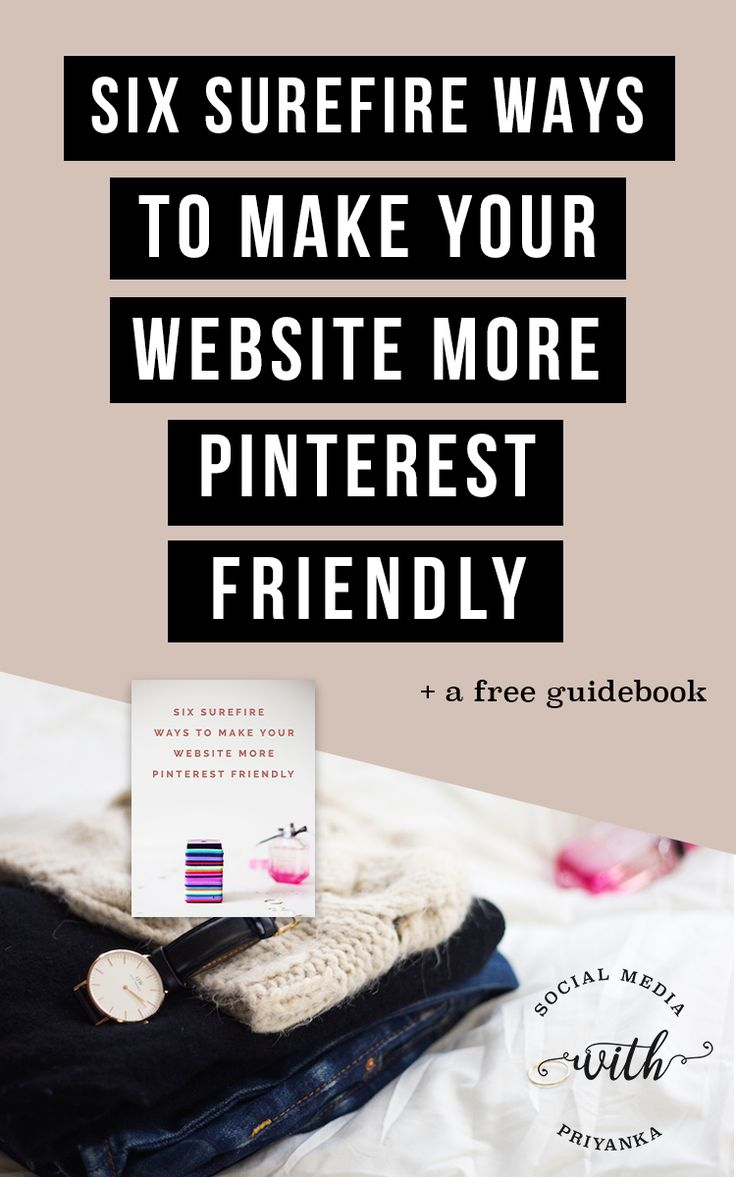 Six surefire ways to make your website more Pinterest friendly. PLUS a free workbook with editable checklists to help you get there. // Social Media with Priyanka