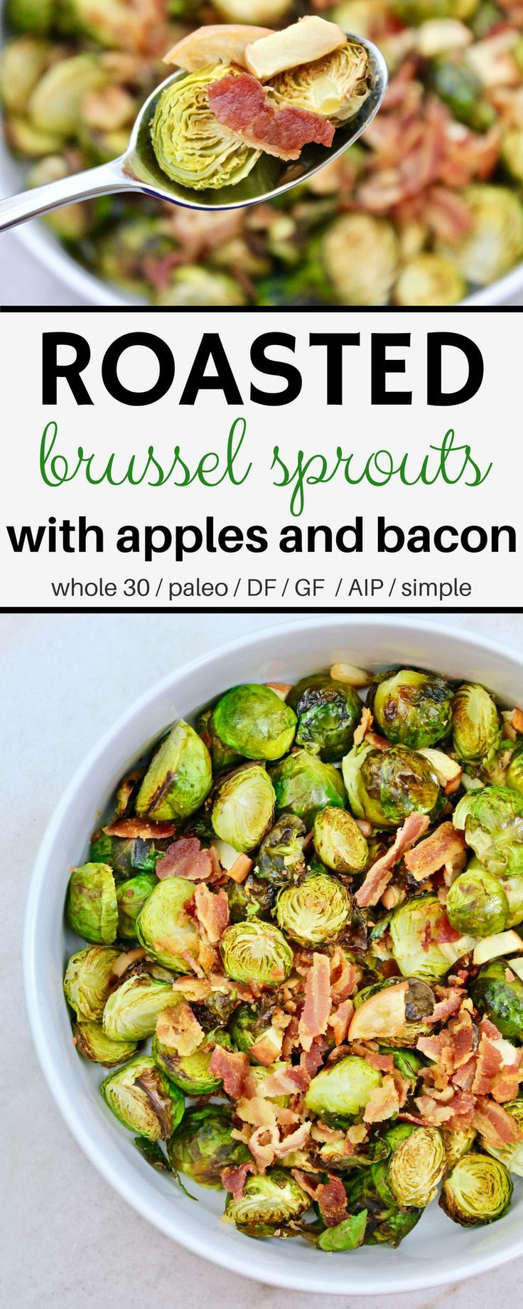 Roasted Brussel Sprouts with Apples and Bacon - a super easy, delicious, husband-approved side. Paleo, Whole30, AIP, Dairy-free, & Gluten-Free!