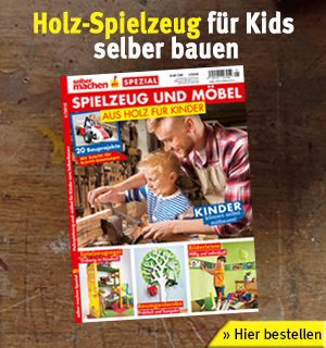 Holzspielzeug selber bauen: Aus Holz für Kinder
