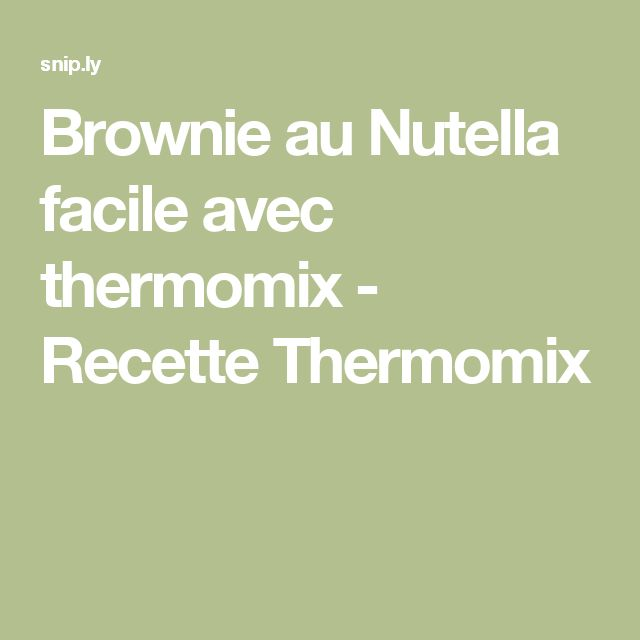 Brownie au Nutella facile avec thermomix - Recette Thermomix