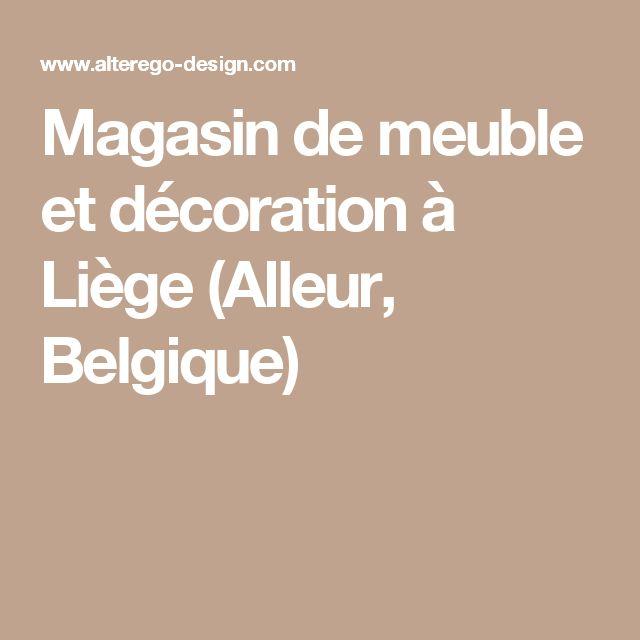 Magasin de meuble et décoration à Liège (Alleur, Belgique)