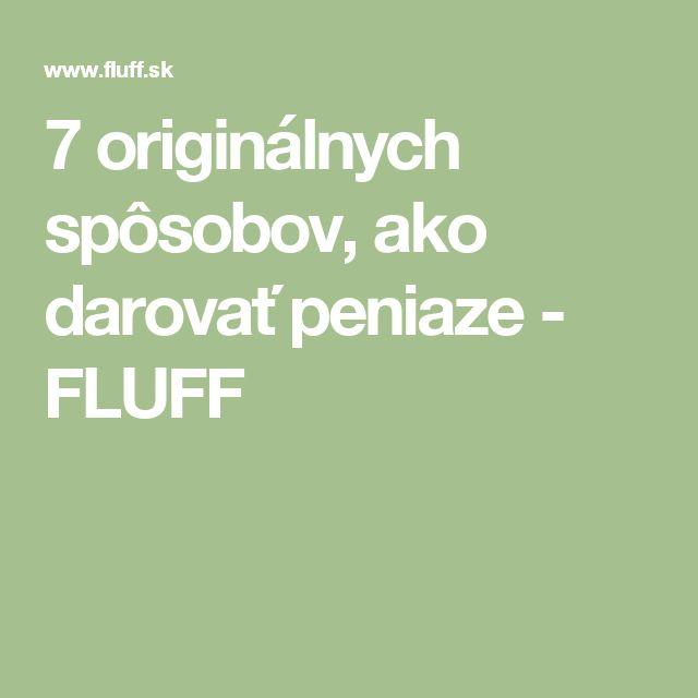 7 originálnych spôsobov, ako darovať peniaze - FLUFF