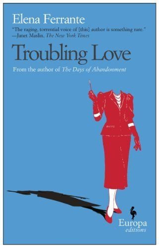 The Troubling Love by Elena Ferrante