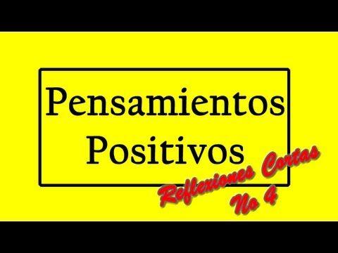 Pensamientos Positivos Cortos - Coleccion De Reflexiones No. 4