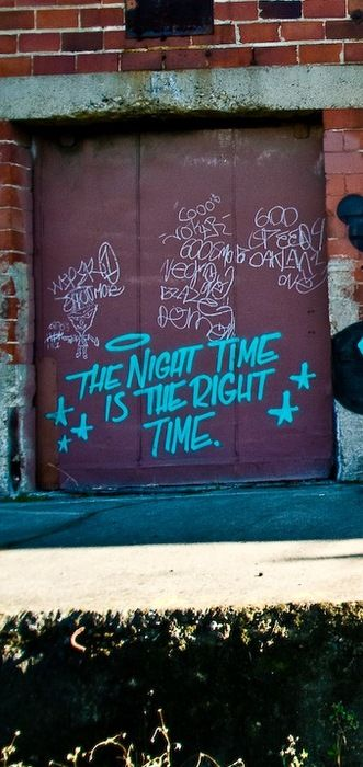 The night time is the right time..