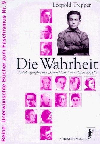 Die Wahrheit: Autobiographie des Grand Chef der Roten Kapelle von Leopold Trepper, http://www.amazon.de/dp/3894845546/ref=cm_sw_r_pi_dp_MwXJrb1WDW4D7