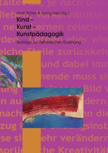 Kind - Kunst - Kunstpädagogik