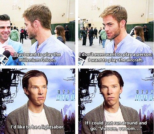 "Me-""I WOULD STILL WATCH WHATEVER MOVIE THEY STAR IN. Especially if Benedict Cumberbatch played a lightsaber."""