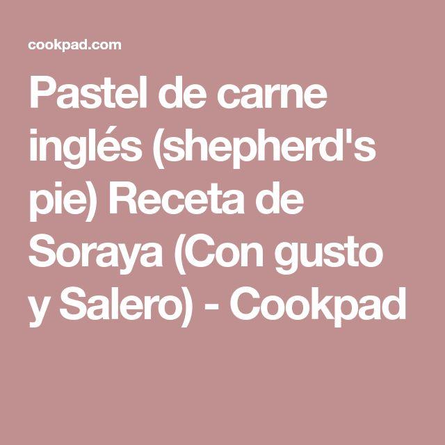 Pastel de carne inglés (shepherd's pie) Receta de Soraya (Con gusto y Salero) - Cookpad