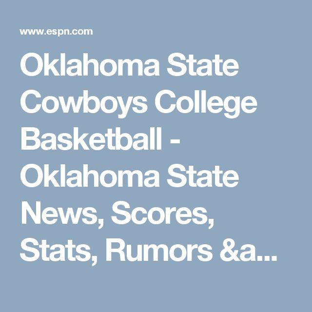 Oklahoma State Cowboys College Basketball - Oklahoma State News, Scores, Stats, Rumors & More - ESPN
