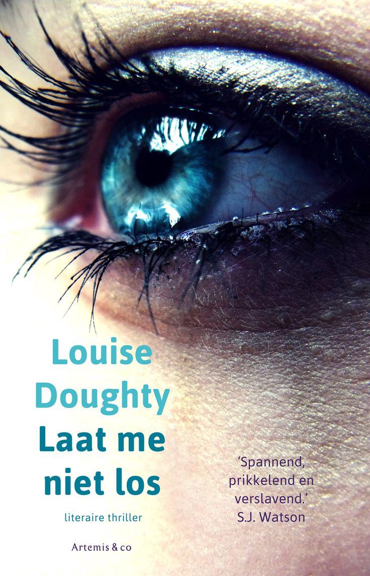 Louise Doughty - Laat me niet los (deze moet ik nog lezen)