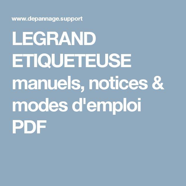 LEGRAND ETIQUETEUSE manuels, notices & modes d'emploi PDF