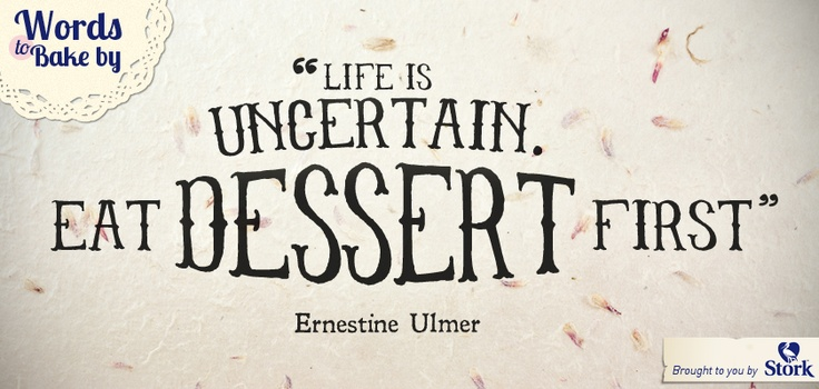 We're eating dessert FIRST this week! #quote