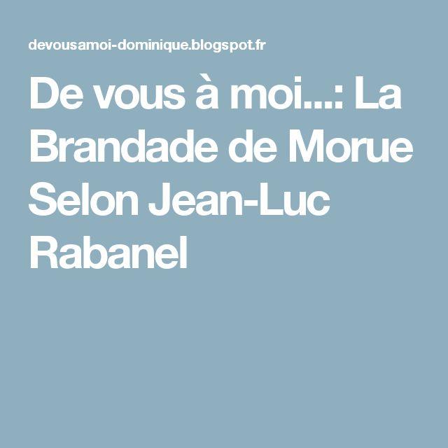 De vous à moi...: La Brandade de Morue Selon Jean-Luc Rabanel