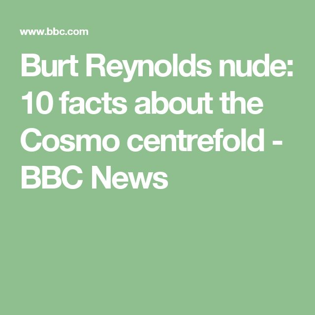 Burt Reynolds nude: 10 facts about the Cosmo centrefold - BBC News