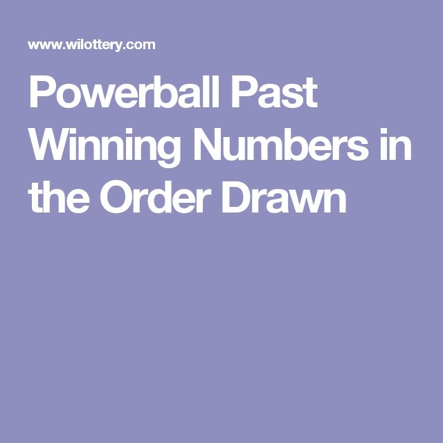 Powerball Past Winning Numbers in the Order Drawn