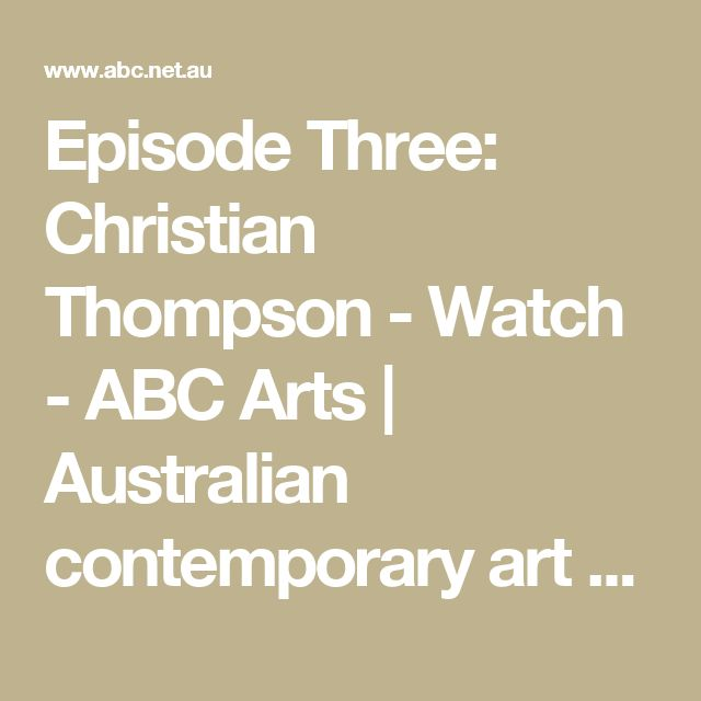 Episode Three: Christian Thompson - Watch - ABC Arts | Australian contemporary art and culture reviews, news & videos