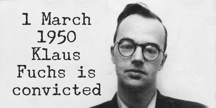 1 March 1950. Klaus Fuchs is convicted of spying for the Soviet Union and supplying to them top secret data about atomic bomb